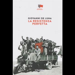 Storie di resistenza - Giovanni De Luna - La resistenza perfetta - n. 16 - settimanale