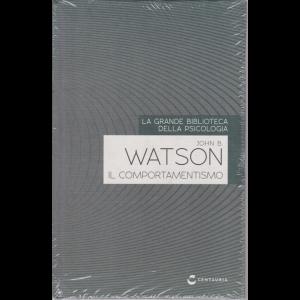 La grande biblioteca della psicologia - John B. Watson - Il comportamentismo - n. 29 - settimanale - copertina rigida