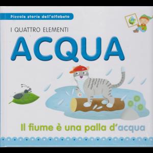 Piccole storie dell'alfabeto - I quattro elementi acqua - Il fiume è una palla d'acqua - n. 38 - 4/8/2020 - settimanale - copertina rigida