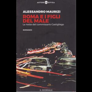 Autori in divisa - Alessandro Maurizi - Roma e i figli del male- La notte del commissario Castigliego