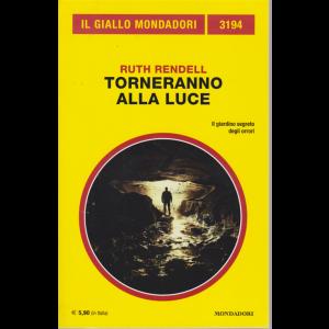Il giallo Mondadori - n. 3194 - Ruth Rendell - Torneranno alla luce - agosto 2020 - mensile