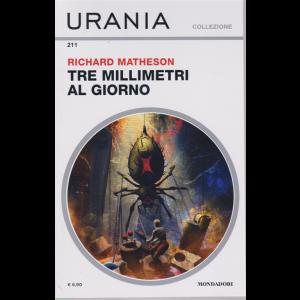 Urania Collezione - Tre Millimetri al giorno - n. 211 - di Richard Mathenson - agosto 2020 - mensile