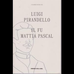 I classici di una vita - Luigi Pirandello - Il fu Mattia Pascal - n. 20 - settimanale -
