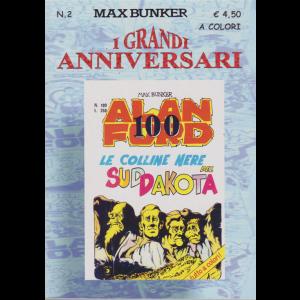 I grandi anniversari - n. 2 - Alan Ford n. 100 - Le colline nere del Sudakota -