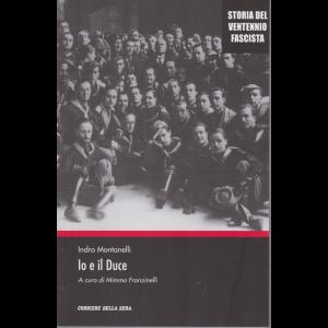 Storia del ventennio fascista - Io e il Duce - di Indro Montanelli - n. 16 - settimanale -