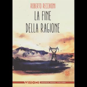 Graphic Novel Italia - Visioni - La fine della ragione di Roberto Recchioni - n. 15 - settimanale