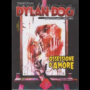 Dylan Dog - Viaggio nell'incubo - di Tiziano Sclavi - Ossessione d'amore - n. 56 - settimanale -