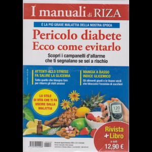 I Manuali Di Riza - Pericolo diabete. Ecco come evitarlo - + il libro Guida pratica alle calorie e all'indice glicemico degli alimenti - n. 22 - 7/8/2020 - bimestrale - 2 riviste