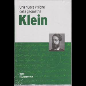 Geni della matematica - Klein - Una nuova visione della geometria - n. 27 - settimanale - 13/8/2020 - copertina rigida