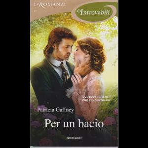 I Romanzi Introvabili - Per un bacio  - di Patricia Gaffney - n. 68 - mensile - settembre 2020