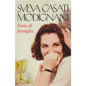 Festa di famiglia - di Sveva Casati Modignani - n. 3 - settimanale -