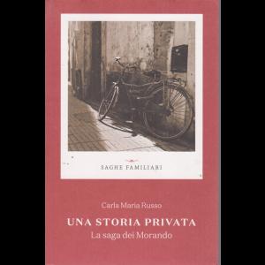 Saghe familiari - Una storia privata - La saga dei Morando - di Carla Maria Russo - n. 10 - settimanale-