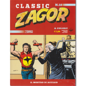 Zagor Classic - Il Mostro D'acciaio - n. 18 - agosto 2020 - mensile