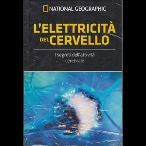 National Geographic - L'elettricità del cervello - I segreti dell'attività cerebrale - n. 20 - settimanale - 14/8/2020 - copertina rigida