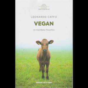 Vivere Sostenibile - Vegan - Un manifesto filosofico - di Leonardo Caffo - n. 11 - settimanale