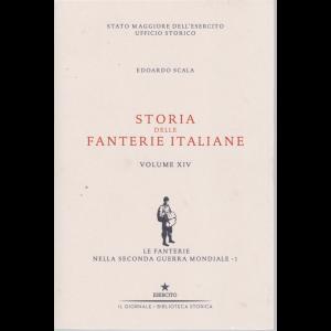 Storia delle fanterie italiane - di Edoardo Scala - Volume XIV - Le fanterie nella seconda guerra mondiale -