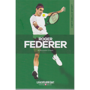 Roger Federer di Riccardo Crivelli - n. 4 - settimanale -