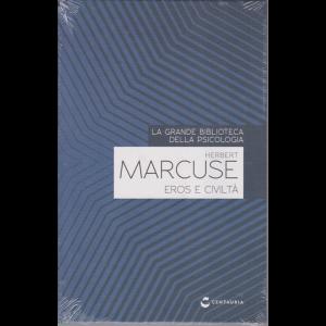 La grande biblioteca della psicologia - Herbert Marcuse - Eros e civiltà - n. 30 - settimanale - 13/8/2020 - copertina rigida