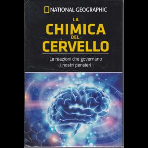 National Geographic - La chimica del dervello - Le reazioni che governano i nostri pensieri - n. 21 - settimanale - 21/8/2020 - copertina rigida