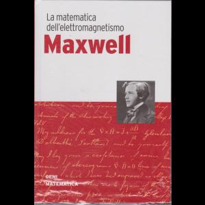 I Geni della matematica - Maxwell - La matematica dell'elettromagnetismo - n. 28 - settimanale - 20/8/2020 - copertina rigida