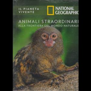 Il Pianeta Vivente - National Geographic - Animali straordinari alla frontiera del mondo naturale - n. 43 - 18/8/2020 - settimanale - copertina rigida