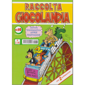 Raccolta Giocolandia - n. 60 - 21/8/2020 - bimestrale