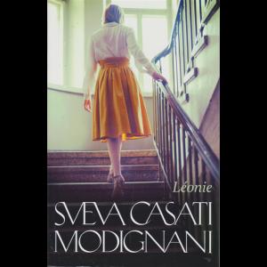 Leonie - di Sveva Casati Modignani - n. 4 - settimanale -