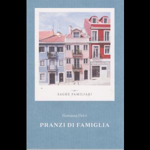 Saghe familiari - Pranzi di famiglia di Romana Petri - n. 11 - settimanale -