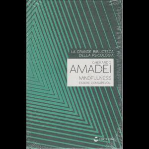 La grande biblioteca della psicologia - Gherardo Amadei - Mindfulness - Essere consapevoli - n. 31 - 20/8/2020 - settimanale - copertina rigida