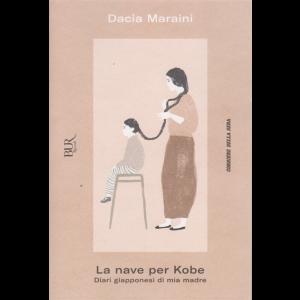 Dacia Maraini - La nave per Kobe. Diari giapponesi di mia madre - n. 14 - settimanale -