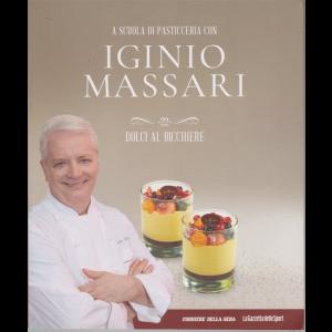A scuola di pasticceria con Iginio Massari - n. 22 - Dolci al bicchiere - settimanale