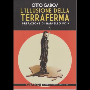 Graphic Novel Italia - L' Illusione della terraferma - di Otto Gabos - Visioni - n. 17 - settimanale -