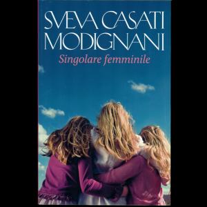 Sveva Casati Modignani: Singolare femminile-vol. 5 collana del settimanale OGGI