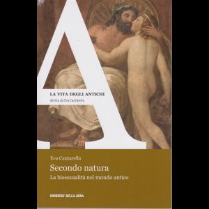 La vita degli antichi - Secondo natura. La bisessualità nel mondo antico. di Eva Cantarella - n. 23 - settimanale