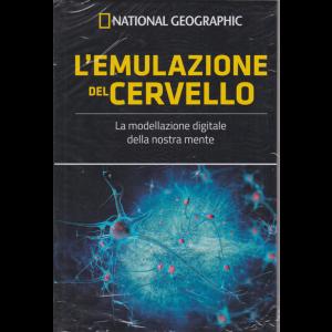 National Geographic - L'emulazione del cervello - La modellazione digitale della nostra mente - n. 22 - settimanale - 28/8/2020 - copertina rigida