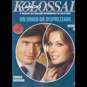 Kolossal Lancio - n. 2 -Un uomo da disprezzare -  mensile - 28/8/2020 -