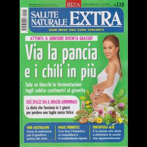 Salute Naturale Extra - n. 119 - mensile- aprile 2019