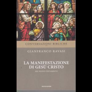 Conversazioni Bibliche con Gianfranco Ravasi - La manifestazione di Gesù Cristo nel Nuovo Testamento - n. 36 - settimanale -