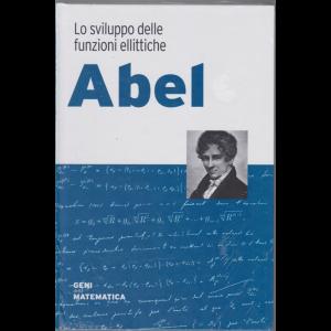 Geni della matematica - Abel - Lo sviluppo delle funzioni ellittiche - n. 29 - settimanale - 27/8/2020 - copertina rigida