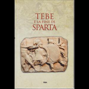 Gli episodi decisivi - Grecia e Roma - Tebe e la fine di Sparta - n.43 - settimanale - 28/8/2020 - copertina rigida