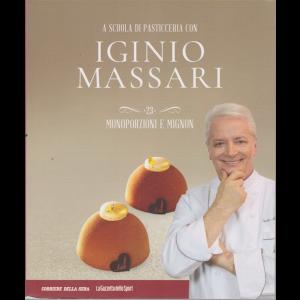 A scuola di pasticceria con Iginio Massari - n. 23 - Monoporzioni e mignon - settimanale