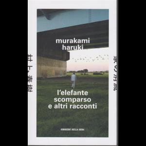 Murakami Haruki - L'elefante scomparso e altri racconti - n. 17 - settimanale