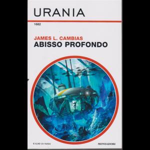 Urania - n. 1682 - Abisso profondo - di James L. Cambias - mensile - settembre 2020 -