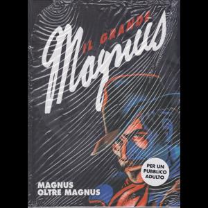 Il grande Magnus - Magnus oltre Magnus - n. 22 - settimanale - copertina rigida