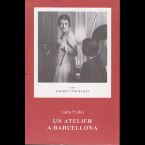 Saghe familiari - Nuria Pradas - Un atelier a Barcellona - n. 13 - settimanale