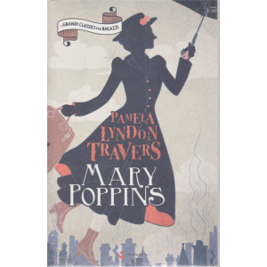I Grandi Classici per ragazzi - Pamela Lyndon Travers - Mary Poppins - n. 20 - settimanale - 5/9/2020