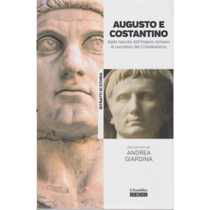 Ritratti di Storia - Augusto e Costantino. Dalla nascita dell'Impero romano al successo del Cristianesimo raccontati da Andrea Giardina - n. 24 -