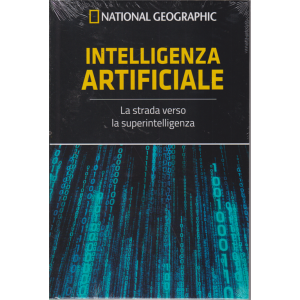 National Geographic - Intelligenza artificiale - n. 23 - settimanale - 4/9/2020 - copertina rigida