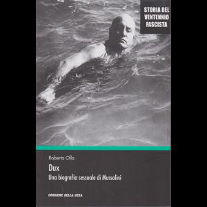 Storia del ventennio fascista - Dux - Una biografia sessuale di Mussolini - di Roberto Olla - n. 20 - settimanale -