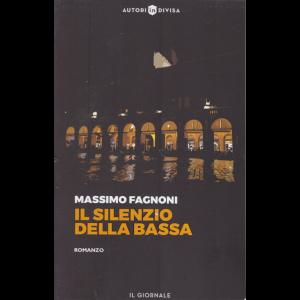 Autori in divisa - Massimo Fagnoni  - Il silenzio della bassa - n. 45